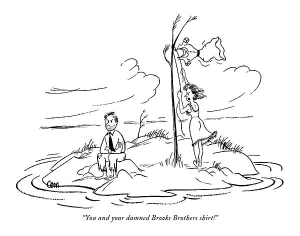 You And Your Damned Brooks Brothers Shirt! Drawing by Charles E. Martin
