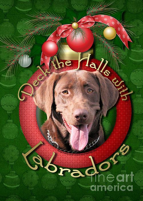 Labrador Retriever Digital Art - Christmas - Deck The Halls With Labrador S by Renae Laughner