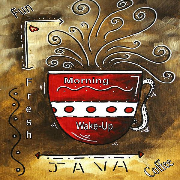 Original Painting - Fresh Java Original Painting by Megan Duncanson