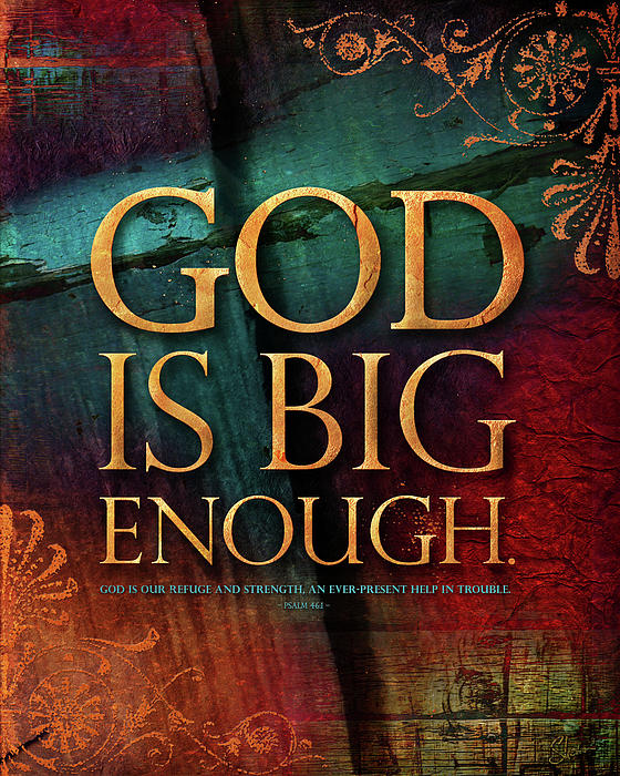 Strength Mixed Media - God Is Big Enough by Shevon Johnson
