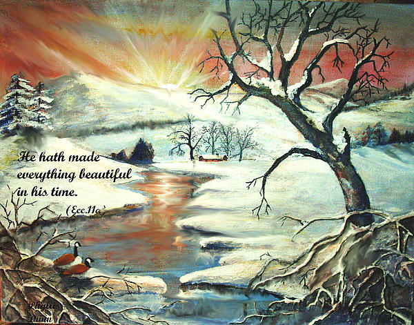 Landscape Painting - He Hath Made..... by Phyllis Dunn
