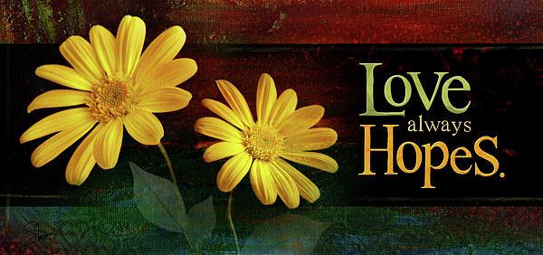 1 Corinthians 13 Mixed Media - Love Always Hopes by Shevon Johnson