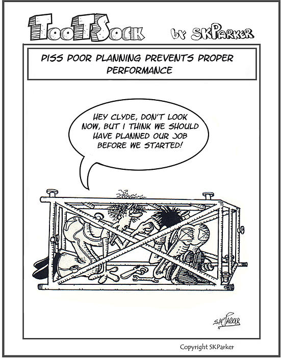 Cartoon Drawing - Piss Poor Planning by SK Parker