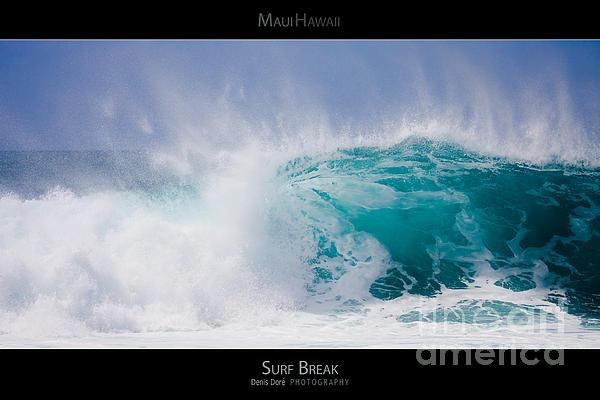 Oahu Photograph - Surf Break - Maui Hawaii Posters Series by Denis Dore