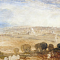 Jerusalem From The Mount Of Olives by Joseph Mallord William Turner