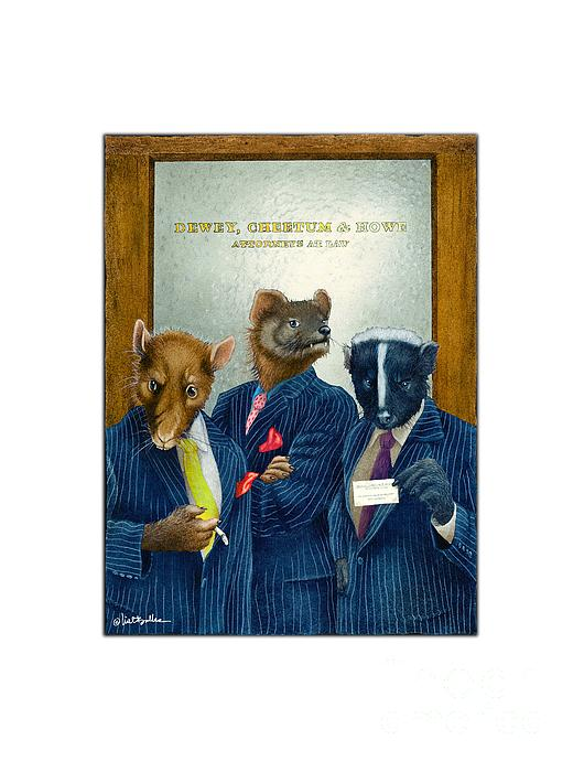 Will Bullas Painting - Dewey, Cheetum And Howe... by Will Bullas