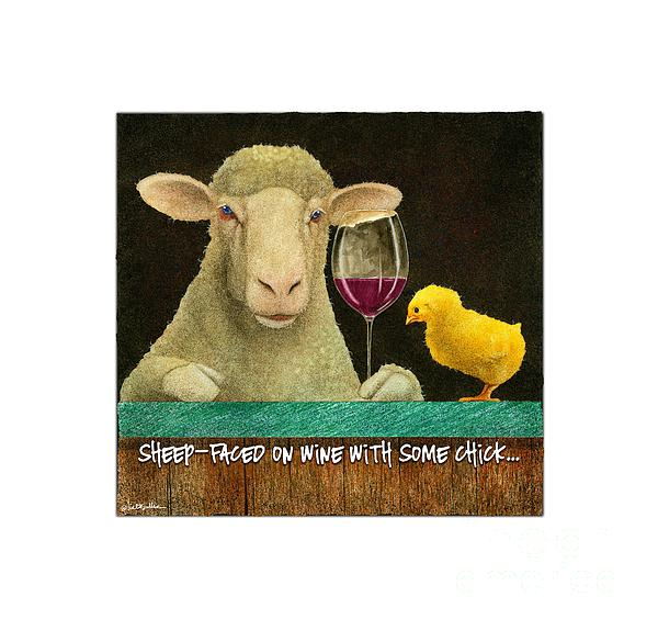 Will Bullas Painting - Sheep Faced On Wine With Some Chick... by Will Bullas