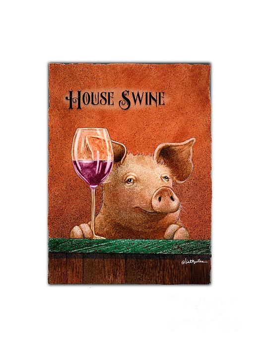 Tee Shirt Painting - House Swine... by Will Bullas