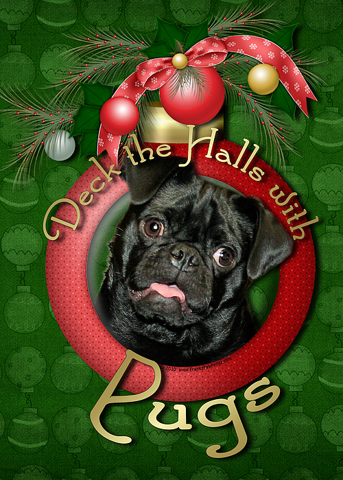 Pug Digital Art - Deck The Halls With Pugs by Renae Laughner