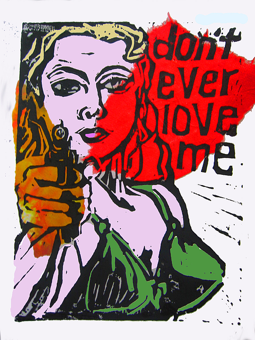 Lino Digital Art - Dont Ever Love Me by Adam Kissel