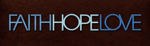 Faith Digital Art - Faith-hope-love 1 by Shevon Johnson
