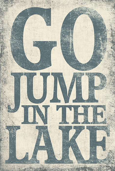 Typography Digital Art - Go Jump In The Lake by Misty Diller