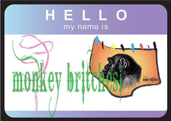 Stickers Digital Art - Hello My Name Is Monkey Britches by Donna Zoll