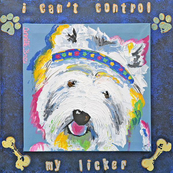 Dog Painting - I Cant Control My Licker by Annette Broy
