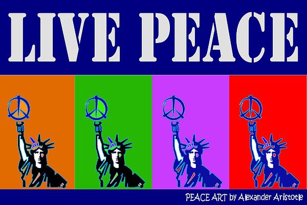 Peace Digital Art - Live Peace by Alexander Aristotle