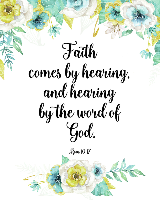 Romans 10 17 Bible Verse, Faith Comes By Hearing, And