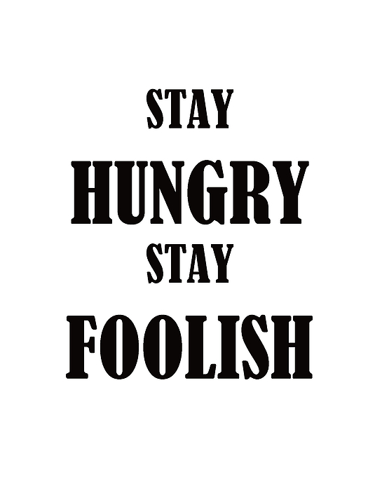 Words Painting - Stay Hungry Stay Foolish by Trilby Cole