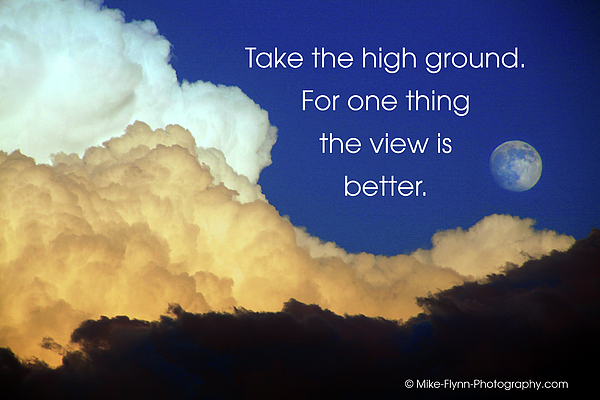 Quotation Photograph - Take The High Ground by Mike Flynn