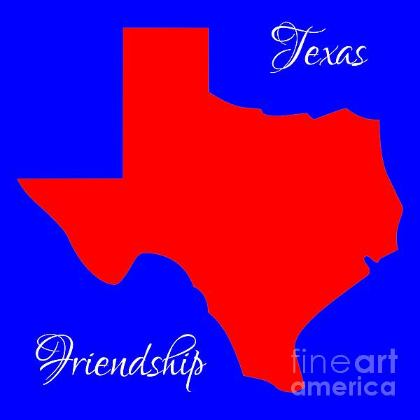 Texas Digital Art - Texas Map In State Colors Blue White And Red With State Motto Friendship by Rose Santuci-Sofranko