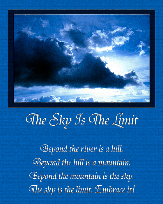 Inspirational Saying Photograph - The Sky Is The Limit by Andee Design