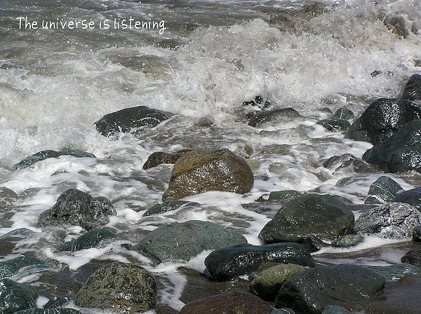 Affirmation Photograph - The Universe Is Listening by Jen White
