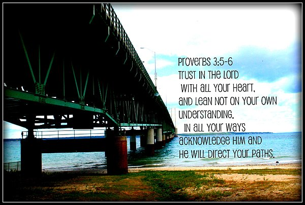 Bridges Photograph - Trust In The Lord by Elizabeth Babler