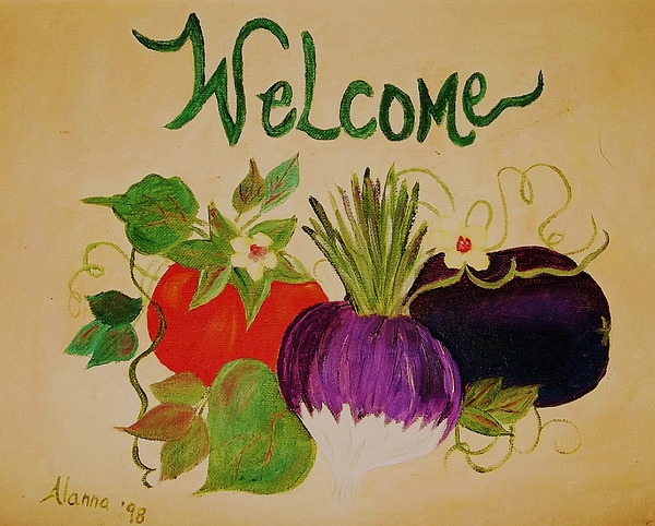 Vegetables Painting - Welcome To My Kitchen by Alanna Hug-McAnnally
