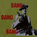 Bang Bang Bang 2 by Robin DeLisle