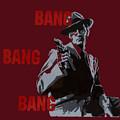 Bang Bang Bang 5 by Robin DeLisle