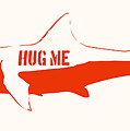 Hug Me Shark by Pixel Chimp