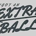 I Got An Extra Ball by Edward Fielding