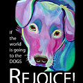 If The World Is Going To The Dogs Rejoice by Jody Wright