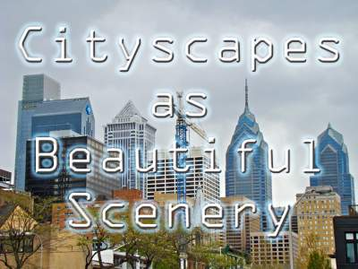 CITYSCAPES as Beautiful Scenery