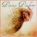 Poetic Poultry