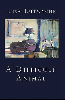 Don Mitchell - A Difficult Animal book cover