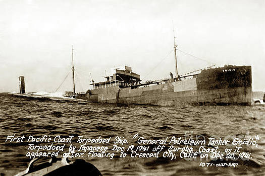 California Views Mr Pat Hathaway Archives - First Pacific Coast Torpedoed Ship Oil Tanker Emidio Dec. 19, 1941