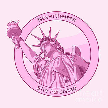 Crista Forest - Nevertheless She Persisted Feminism Pink Lady Liberty