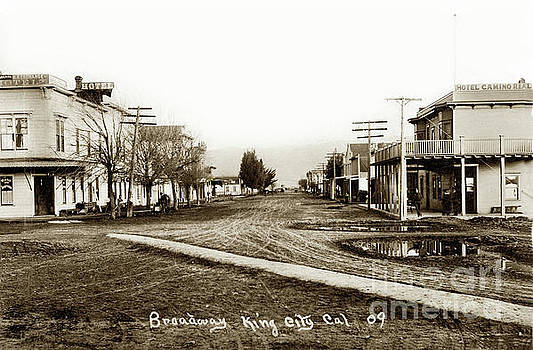 California Views Mr Pat Hathaway Archives - View Looking down Broadway King City, Cal. from the railroad sta