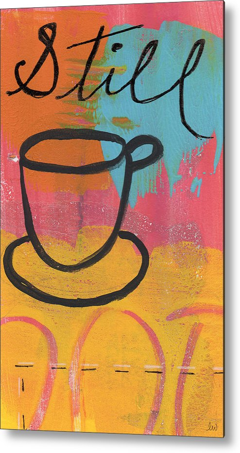 Coffee Metal Print featuring the painting Still by Linda Woods
