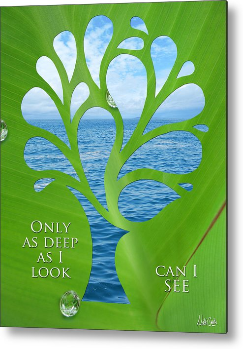 Poetry Metal Print featuring the mixed media Only As Deep As I Look Can I See by Nikki Smith