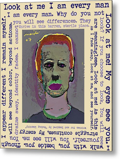 Portrait/ Poem Metal Print featuring the mixed media Look At Me by Noredin Morgan
