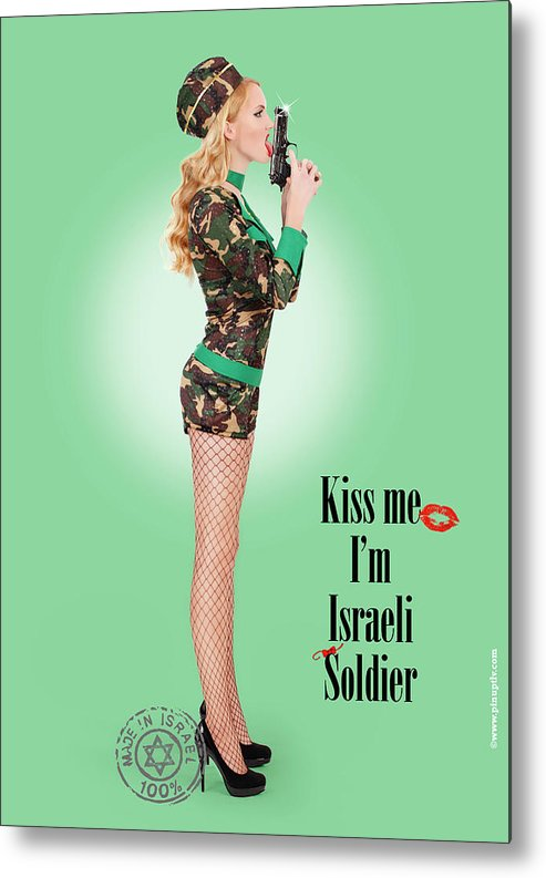 Diaspora Metal Print featuring the photograph Kiss Me Im Israeli Soldier by Pin Up TLV