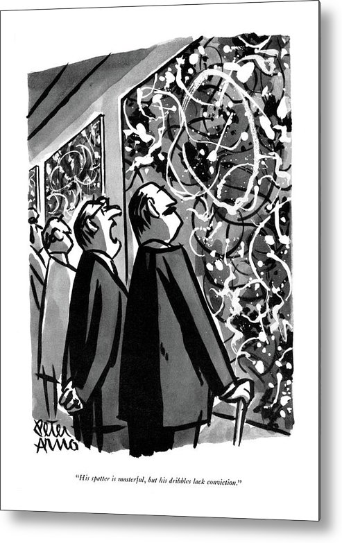 Two Men In Museum Comment On Jackson Pollock-like Painting. Artist Metal Print featuring the drawing His Spatter Is Masterful by Peter Arno