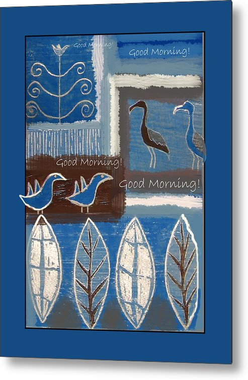 Birds Metal Print featuring the digital art Good Morning by Aliza Souleyeva-Alexander