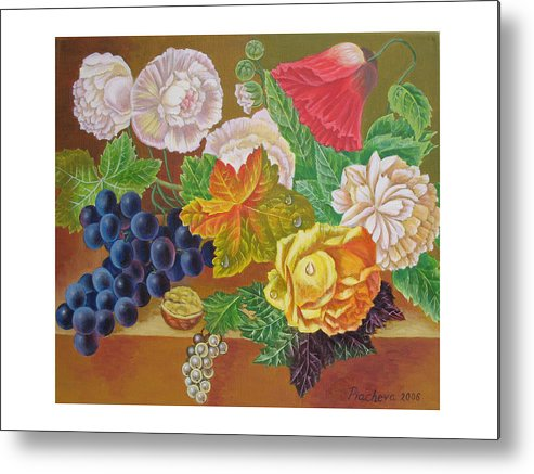 Still Life Metal Print featuring the painting Fruits And Flowers II. 2006 by Natalia Piacheva