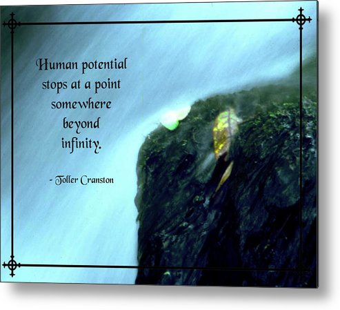 Quotation Metal Print featuring the photograph Human Potential by Mike Flynn