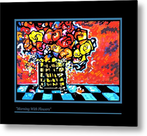 Still Life Roses Flowers Painting Metal Print featuring the painting Morning With Flowers by Walt Green