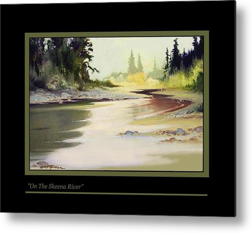 Landscape Northern Canadian River Metal Print featuring the painting On The Skeena River by Walt Green