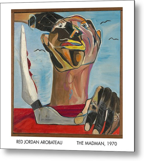 Madman Metal Print featuring the painting The Madman by Red Jordan Arobateau