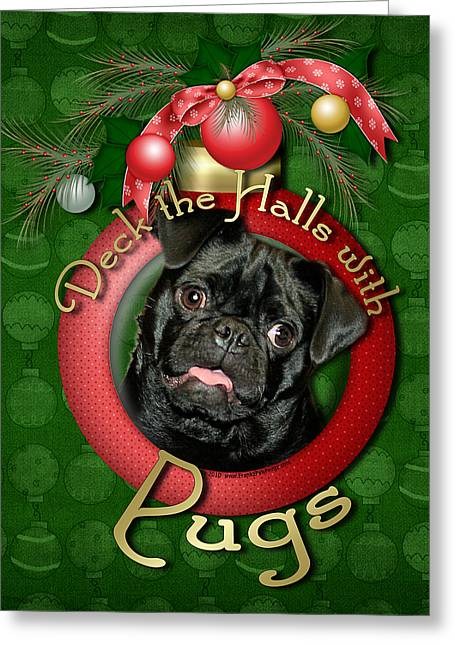 Deck The Halls With Pugs Greeting Card